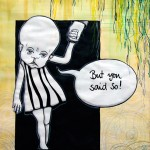 "Jessica Koppe ""But you said so"" 2011"